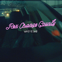 Rex Orange County - Untitled (Explicit)