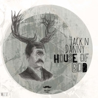 Jack N Danny - House of God