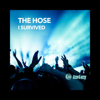 The Hose - I Survived