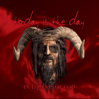 Today Is The Day - In The Eyes Of God (Deluxe Edition) (Remastered [Explicit])