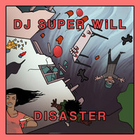 Dj Super Will - Disaster