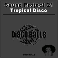 Sound Project 21 - Tropical Disco