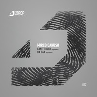 Mirco Caruso - Can't Touch EP