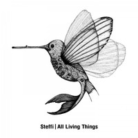 Steffi - All Living Things