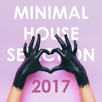 Various Artists - Minimal House Selection 2017