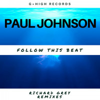 Paul Johnson - Follow the Beat (Richard Grey Remixes)