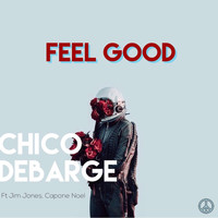 Chico DeBarge - Feel Good (feat. Jim Jones & Capone Noel)