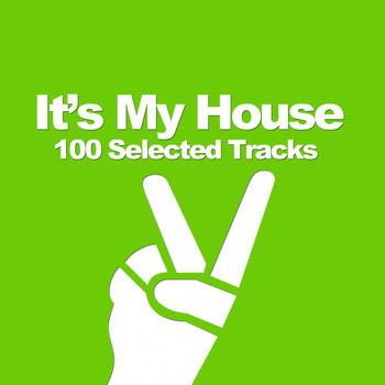 Various Artists - It's My House (100 Selected Tracks)