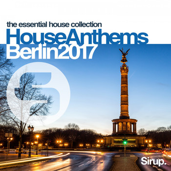 Various Artists - Sirup House Anthems Berlin 2017 (Explicit)