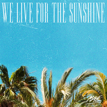 Ma.Le - We Live for the Sunshine