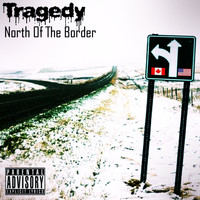 Tragedy - North of the Border