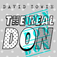 David Zowie - The Real Don