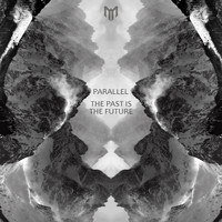 Parallel - The Past Is The Future