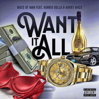 Mass of Man - Want It All (feat. Hunnid Dolla & Harry Mack)