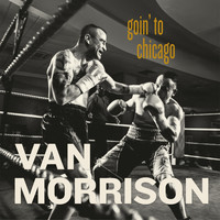Van Morrison - Goin' To Chicago