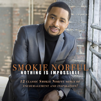 Smokie Norful - Nothing Is Impossible