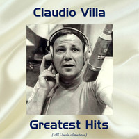 Claudio Villa - Claudio Villa Greatest Hits (All Tracks Remastered)