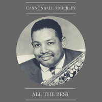 Cannonball Adderley - All the Best