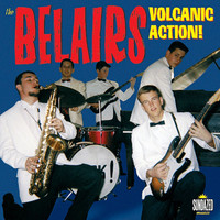 The Belairs - Volcanic Action!