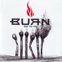 Burn - Start the Fire