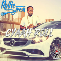 Rollie Fresh - Cyaah Roll - Single