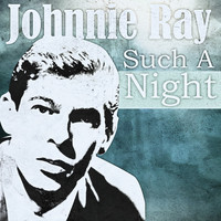 Johnnie Ray - Such A Night