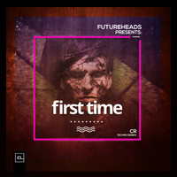 Futureheads - First Time (CR Techno Series)