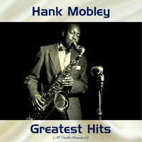 Hank Mobley - Hank Mobley Greatest Hits (All Tracks Remastered)