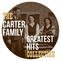 The Carter Family - The Carter Family Greatest Hits Collection