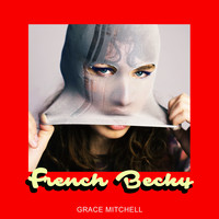 Grace Mitchell - French Becky
