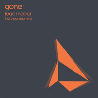 GONE' - Lead Mother