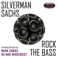 Silverman Sachs - Rock The Bass
