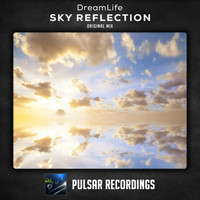 DreamLife - Sky Reflection