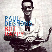 Paul Desmond - But Happy