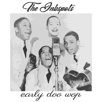 THE INK SPOTS - Early Doo Wop