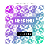 Fre3 Fly - Weekend