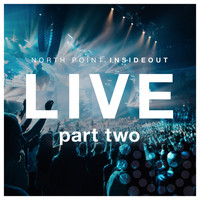 North Point InsideOut - Nothing Ordinary (Pt. 2/Live)