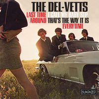 The Del-vetts - Last Time Around / I Call My Baby STP / That's The Way It Is / Everytime