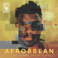 Lotto Boyzz - Afrobbean (The Genre Definition) EP (Explicit)