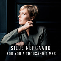 Silje Nergaard - For You a Thousand Times (Radio Edit)