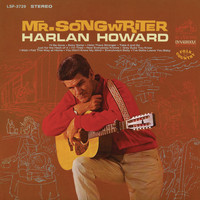 Harlan Howard - Mr. Songwriter