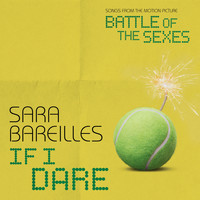 Sara Bareilles - If I Dare (from Battle of the Sexes)