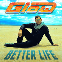 Glow - Better Life