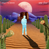 Walk The Moon - One Foot
