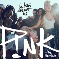 P!nk - What About Us (The Remixes)