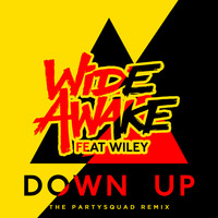 WiDE AWAKE feat. Wiley - Down Up (The Partysquad Remix)