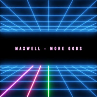 Maxwell - More Gods