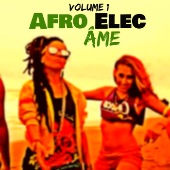 Âme - Afro Elec, Vol. 1 (Explicit)