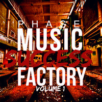 Phase - Music Success Factory, Vol. 1