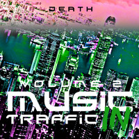 DEATH - Music in Traffic, Vol. 2